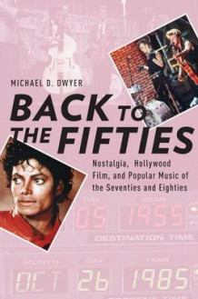 Back to the Fifties av Michael D. Dwyer (Innbundet)