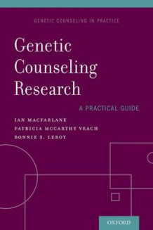 Genetic Counseling Research: A Practical Guide av Ian M. MacFarlane, Patricia McCarthy Veach og Bonnie S. LeRoy (Heftet)