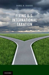 Fixing U.S. International Taxation av Daniel N. Shaviro (Innbundet)