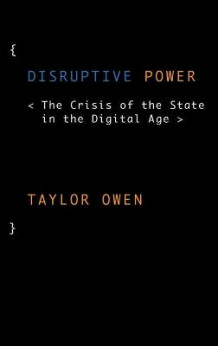 Disruptive Power av Taylor Owen (Innbundet)