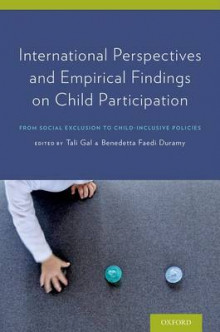 International Perspectives and Empirical Findings on Child Participation av Tali Gal og Benedetta Duramy (Innbundet)