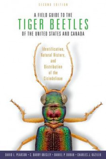 A Field Guide to the Tiger Beetles of the United States and Canada av David L. Pearson, C. Barry Knisley, Daniel Paul Duran og Charles J. Kazilek (Innbundet)