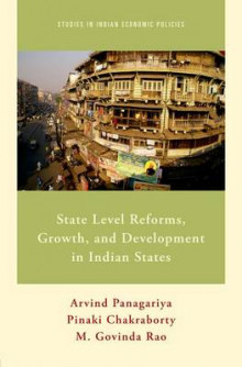 State Level Reforms, Growth, and Development in Indian States av Arvind Panagariya, Pinaki Chakraborty og M. Govinda Rao (Innbundet)