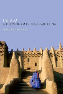 Islam and the Problem of Black Suffering av Sherman A. Jackson (Heftet)