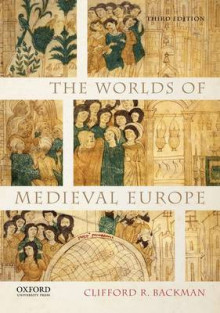The Worlds of Medieval Europe av Clifford R. Backman (Heftet)