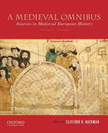 A Medieval Omnibus: Sources in Medieval European History av Clifford R. Backman (Heftet)