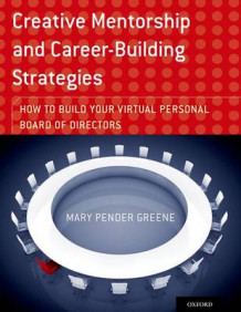 Creative Mentorship and Career-Building Strategies av Mary Pender Greene (Heftet)