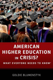 American Higher Education in Crisis? av Goldie Blumenstyk (Heftet)