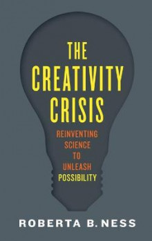 The Creativity Crisis av Roberta B. Ness (Innbundet)