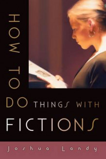 How to Do Things with Fictions av Joshua Landy (Heftet)