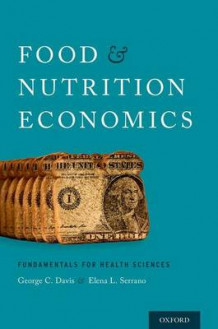 Food and Nutrition Economics av George C. Davis og Elena L. Serrano (Heftet)