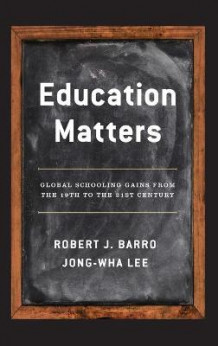 Education Matters av Robert J. Barro og Jong-Wha Lee (Innbundet)
