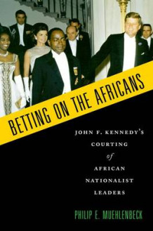 Betting on the Africans av Philip E. Muehlenbeck (Heftet)