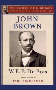 John Brown (the Oxford W. E. B. Du Bois) av W. E. B. Du Bois og Paul Finkelman (Heftet)