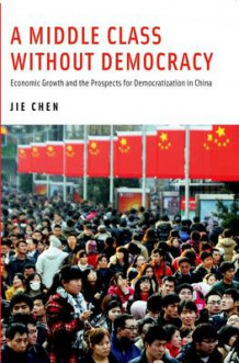 A Middle Class without Democracy av Jie Chen (Heftet)