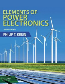 Elements of Power Electronics av Professor Philip Krein (Heftet)