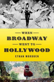 When Broadway Went to Hollywood av Ethan Mordden (Innbundet)