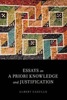 Essays on a Priori Knowledge and Justification av Albert Casullo (Heftet)