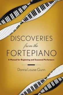 Discoveries from the Fortepiano av Donna Louise Gunn (Innbundet)
