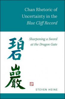 Chan Rhetoric of Uncertainty in the Blue Cliff Record av Steven Heine (Heftet)