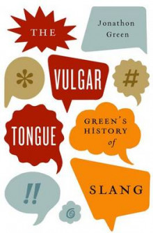 The Vulgar Tongue av Jonathon Green (Innbundet)