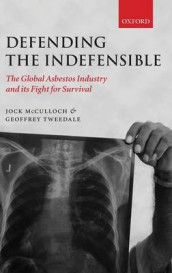 Defending the Indefensible av Jock McCulloch og Geoffrey Tweedale (Innbundet)