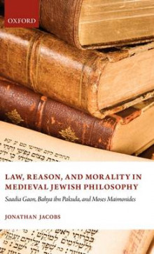 Law, Reason, and Morality, in Medieval Jewish Philosophy av Jonathan Jacobs (Innbundet)