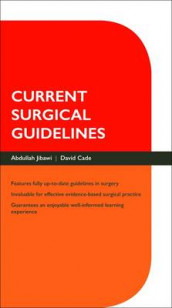 Current Surgical Guidelines av David Cade og Abdullah Jibawi (Heftet)