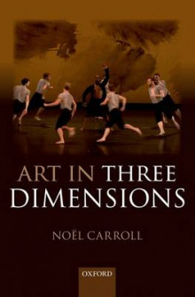 Art in Three Dimensions av Noel Carroll (Innbundet)