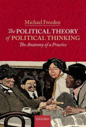 The Political Theory of Political Thinking av Michael Freeden (Innbundet)