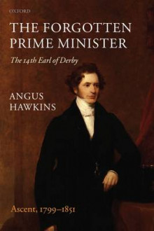 The Forgotten Prime Minister: The 14th Earl of Derby: Ascent, 1799-1851 Volume 1 av Angus Hawkins (Heftet)