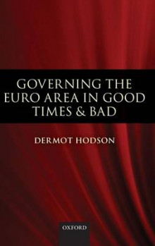 Governing the Euro Area in Good Times and Bad av Dermot Hodson (Innbundet)