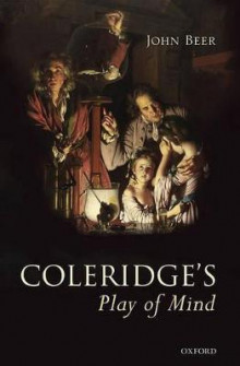 Coleridge's Play of Mind av John Beer (Innbundet)