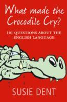 What Made the Crocodile Cry? av Susie Dent (Heftet)