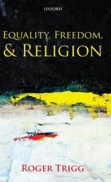Equality, Freedom, and Religion av Professor Roger Trigg (Innbundet)