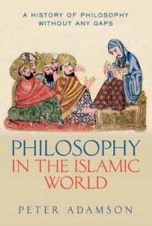 Philosophy in the Islamic World av Peter Adamson (Innbundet)