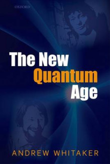 The New Quantum Age av Andrew Whitaker (Innbundet)