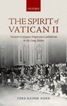 The Spirit of Vatican II av Gerd-Rainer Horn (Innbundet)