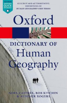 A Dictionary of Human Geography av Alisdair Rogers, Noel Castree og Rob Kitchin (Heftet)