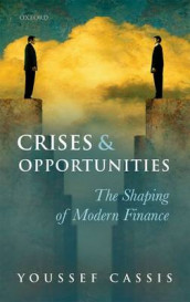 Crises and Opportunities av Youssef Cassis (Innbundet)