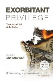 Exorbitant Privilege av Barry Eichengreen (Heftet)