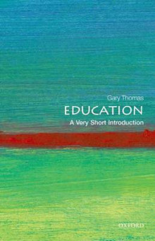 Education: A Very Short Introduction av Gary Thomas (Heftet)
