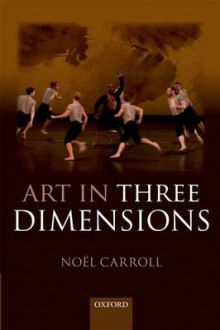 Art in Three Dimensions av Noel Carroll (Heftet)