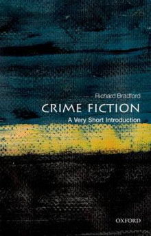 Crime Fiction: A Very Short Introduction av Richard Bradford (Heftet)