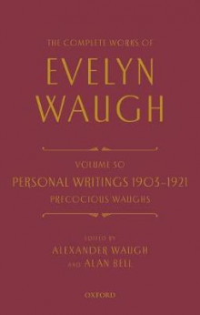 The Complete Works of Evelyn Waugh: Personal Writings 1903-1921: Precocious Waughs av Evelyn Waugh (Innbundet)