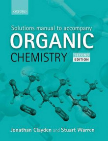 Solutions Manual to Accompany Organic Chemistry av Jonathan Clayden og Stuart Warren (Heftet)