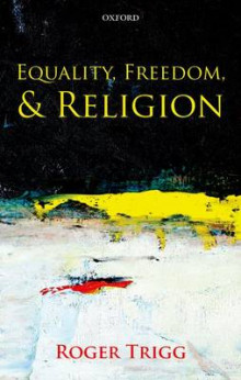 Equality, Freedom, and Religion av Professor Roger Trigg (Heftet)