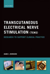 Transcutaneous Electrical Nerve Stimulation (TENS) av Mark I. Johnson (Heftet)