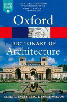 The Oxford Dictionary of Architecture av James Stevens Curl og Susan Wilson (Heftet)