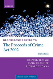 Blackstone's Guide to the Proceeds of Crime Act 2002 av Richard Fisher QC, Edward Rees QC og Richard Thomas (Heftet)